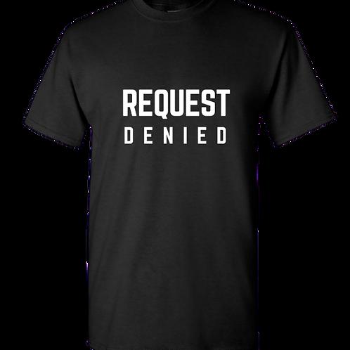 Request Denied Short-Sleeved T-Shirt