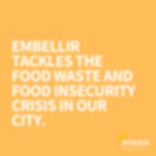 EMBELLIR TACKLES THE FOOD WASTE AND FOOD