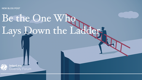 Be the One Who Lays Down the Ladder for the Individuals Who Come After You