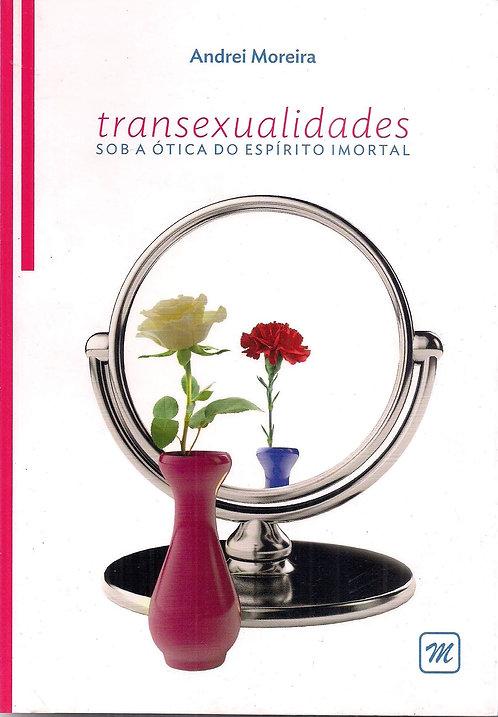 Transexualidade Sob A Ótica Do Espírito Imortal