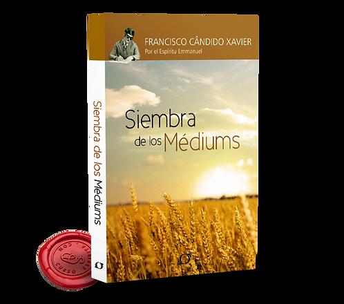 SIEMBRA DE LOS MEDIUMS