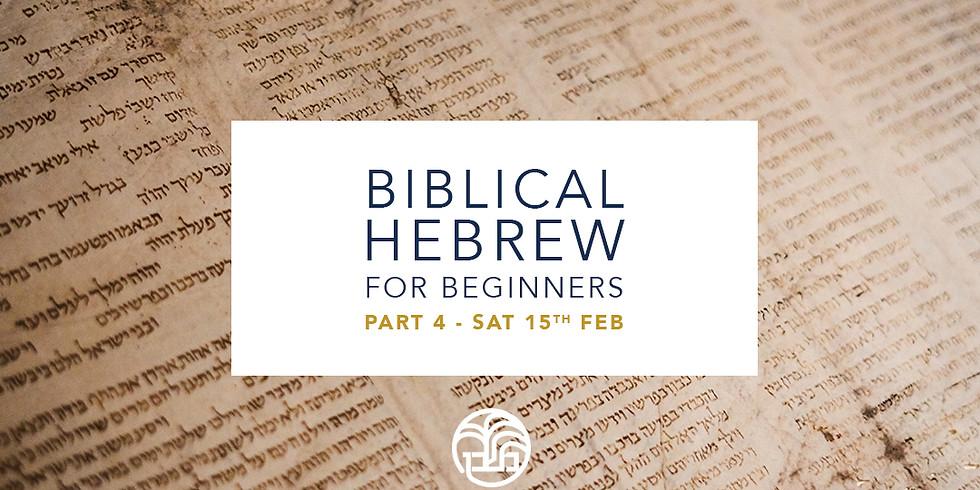 Biblical Hebrew for Beginners (Part 4)