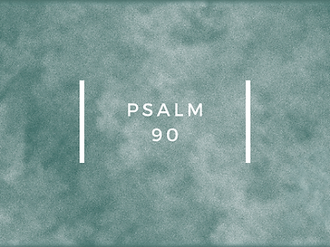 psalm 90.png