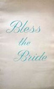 Bless The Bride