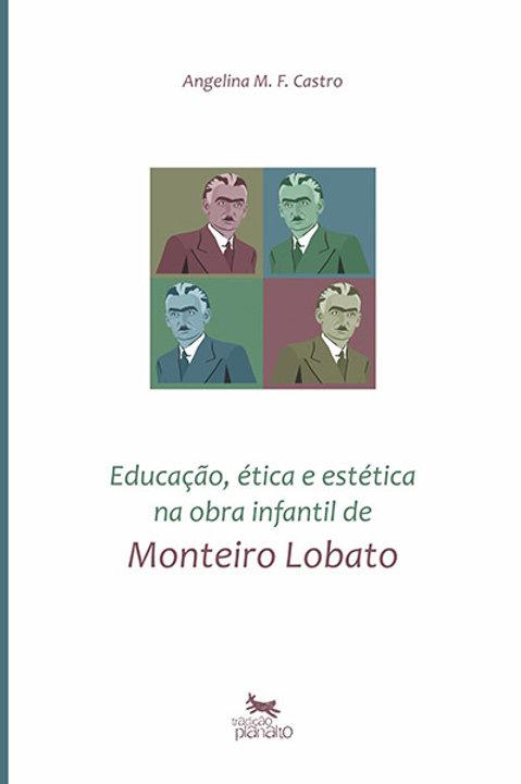 Educação, ética e estética naobra infantil de Monteiro Lobato