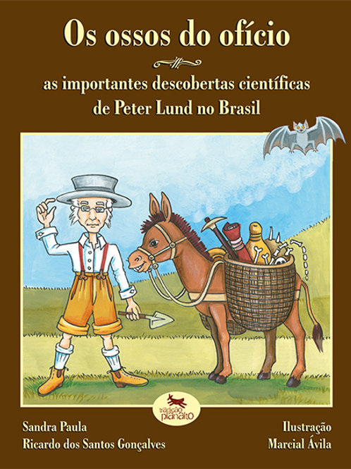 Os ossos do Ofício: as importantes descobertas Científicas de Peter Lund no Bras