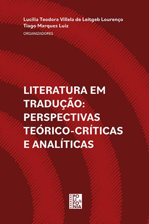 Literatura em tradução: perspectivas teórico-críticas e analíticas