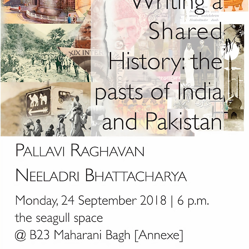 Writing a Shared History: the pasts of India and Pakistan
