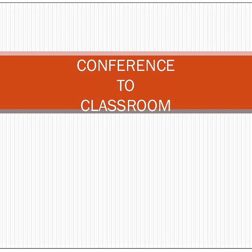 Conference to Classroom: chapter I