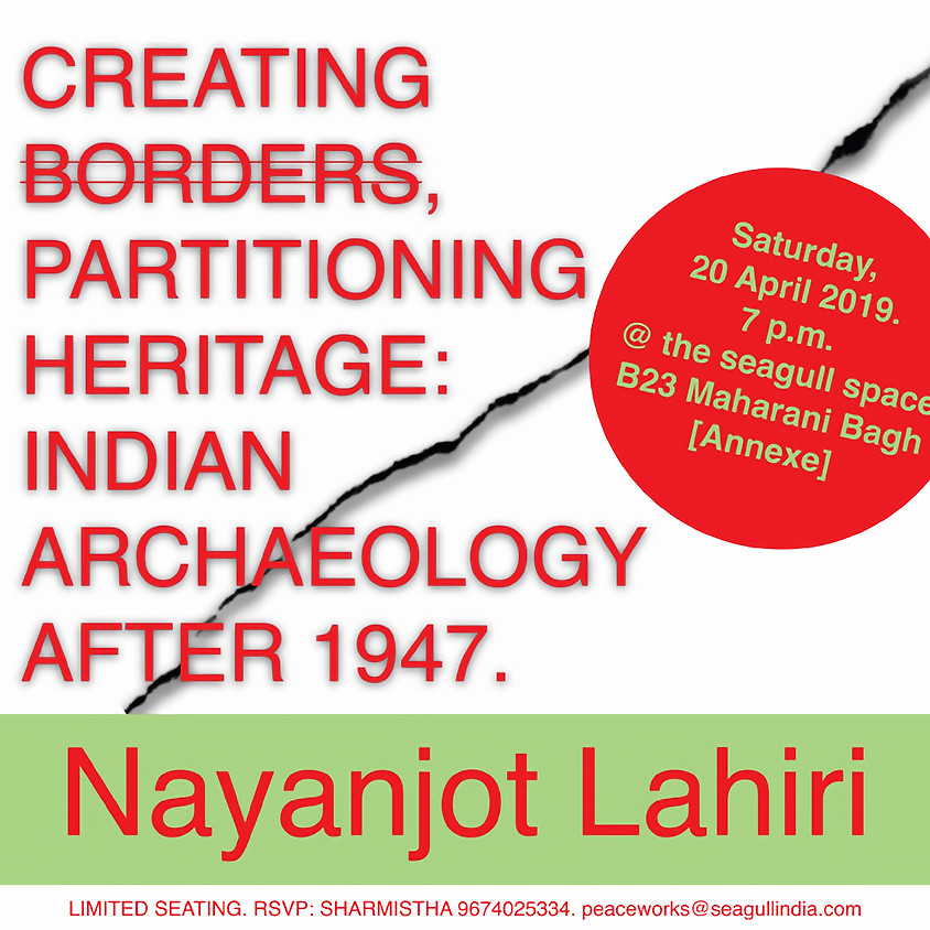 Creating Borders, Partitioning Heritage : Indian Archaeology after 1947
