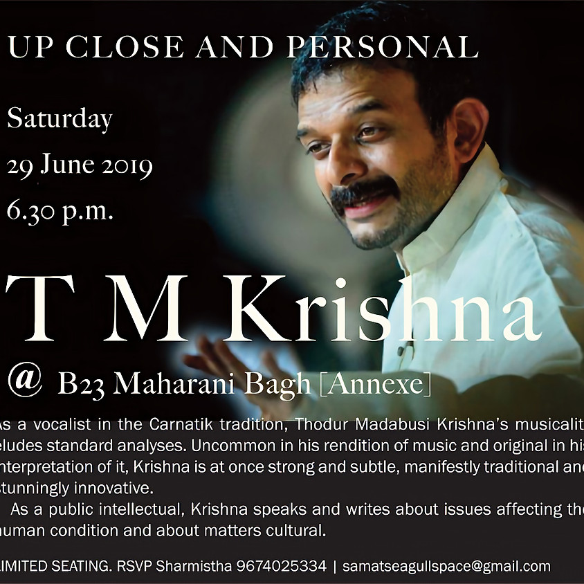 Up close and Personal: T.M. Krishna