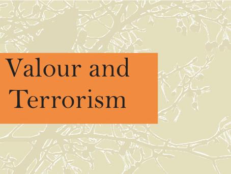 Whose Valour, Whose Terrorism
