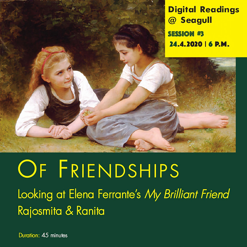 Digital Readings @Seagull #3: Of Friendships, reading Ferrante