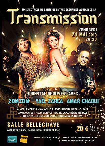 ORIENTAL GROOVE 5 presents TRANSMISSION, a théâtral bellydance show together with Yaël Zarca, Amar Chaoui and Zomzom by Änna and Association Ya Helwa in Pessac (Bordeaux) for Oriental Groove international bellydance festival