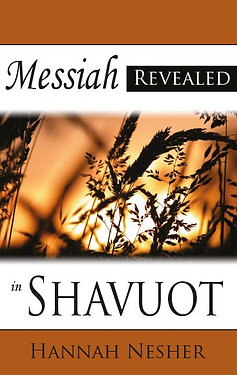 Messiah Revealed in Shavuot