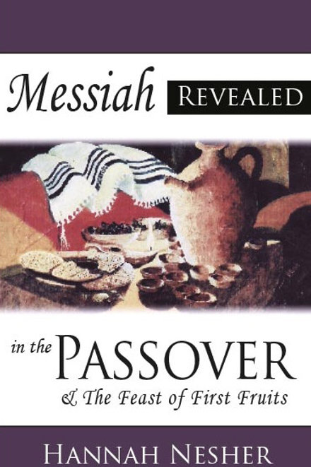 Messiah Revealed in the Passover