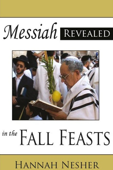 Messiah Revealed in the Fall Feasts
