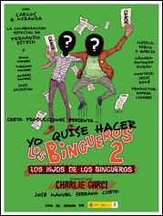 """Yo quise hacer """"Los Bingueros 2"""""""