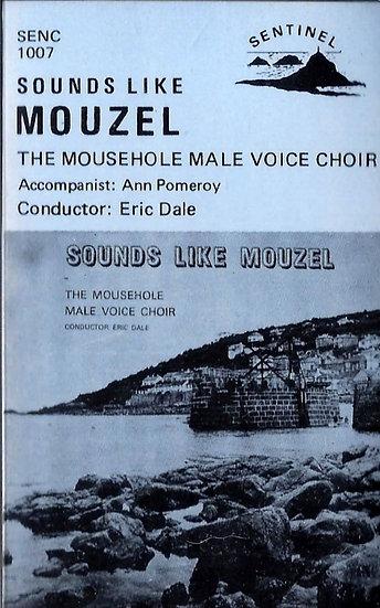 Mousehole Male Voice Choir - Sounds Like Mouzel