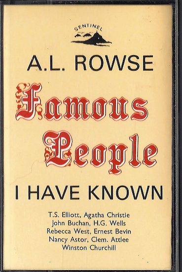 A L Rowse - Famous People I Have Known