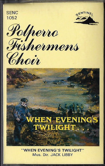 Polperro Fisherman's Choir - When Evening's Twilight