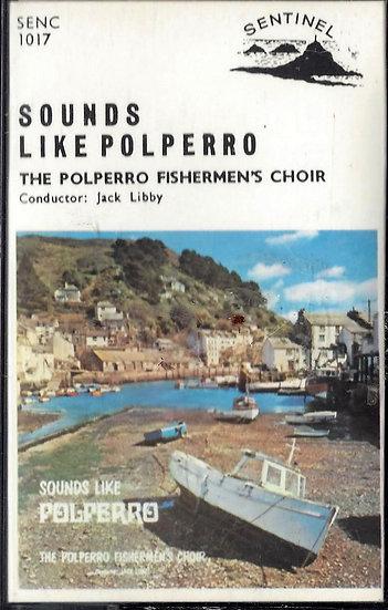 Polperro Fisherman's Choir - Sounds Like Polperro