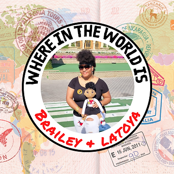 1 Where in the Wolrd is Brailey _ LaToya.png