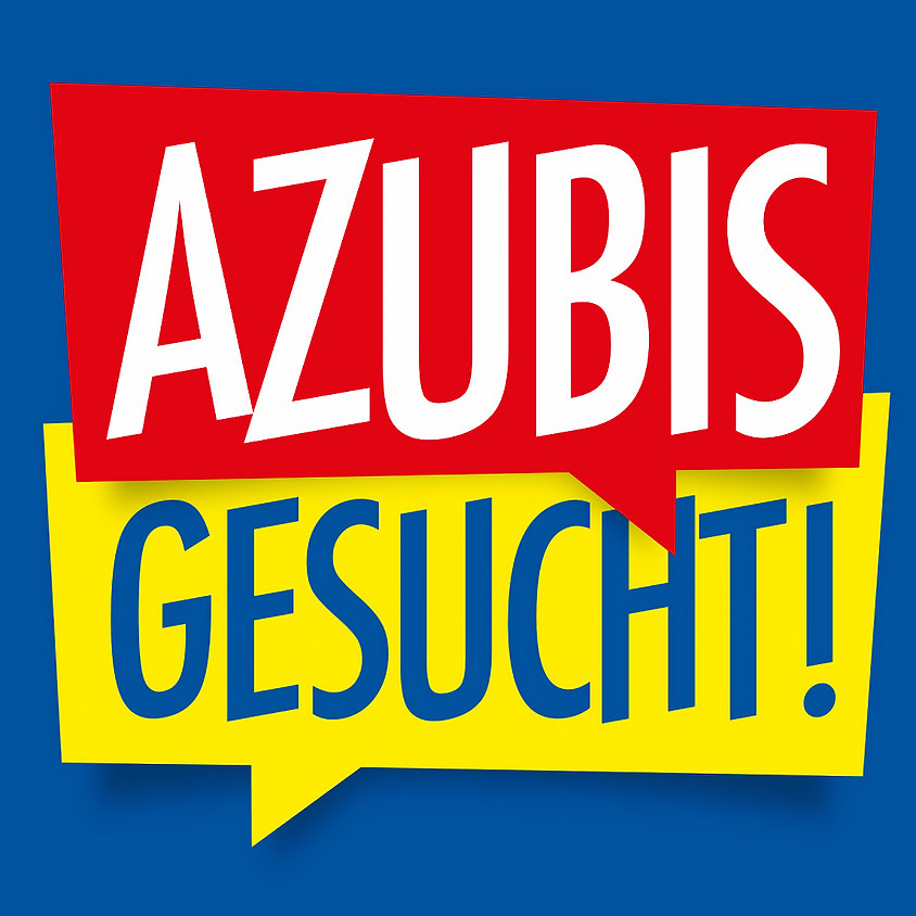 AZUBIS GESUCHT! Jetzt bewerben!
