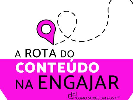 Post ideal: Conheça a rota do conteúdo na Agência Engajar