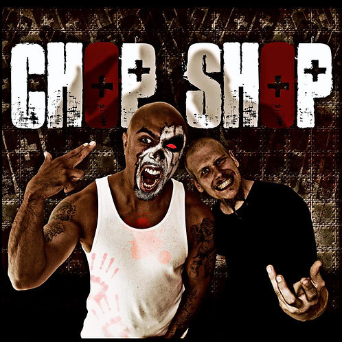 """Chop Shop """"Welcome To The Chop Shop"""""""