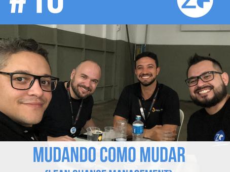 #10 Mudando como mudar (Lean Change Management) - entrevista com Ademir Silva e Antônio Siqueira