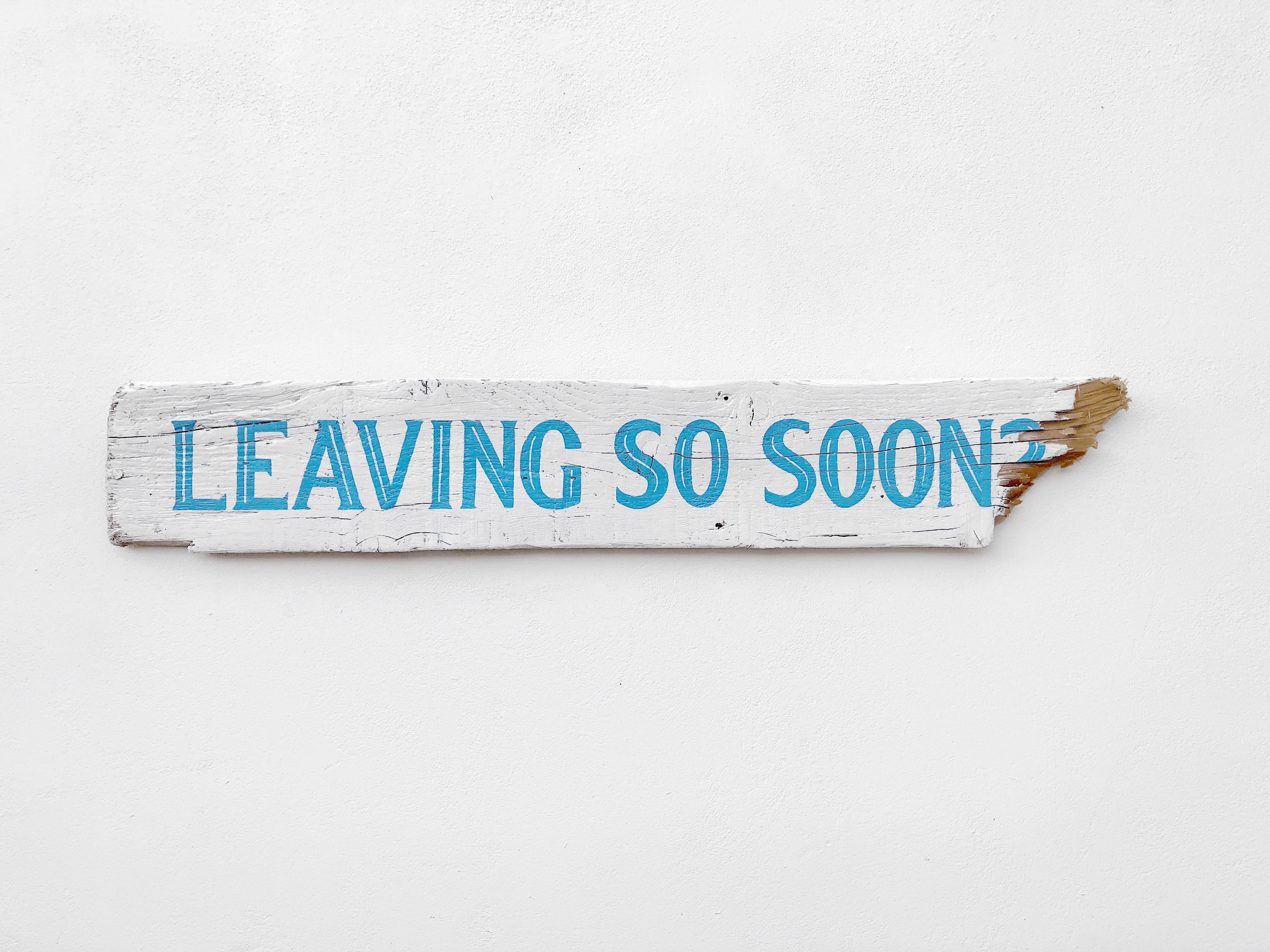LEAVING SO SOON