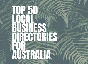 TOP 50 LOCAL BUSINESS DIRECTORIES FOR AUSTRALIA