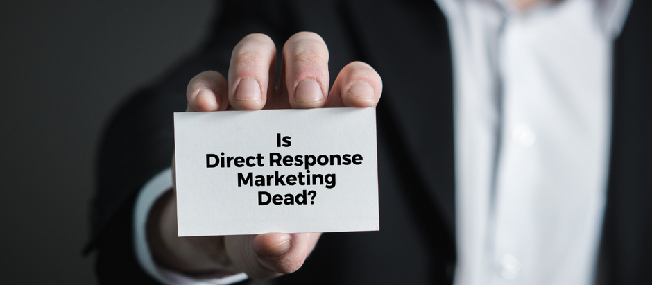 IS DIRECT RESPONSE MARKETING DEAD?