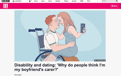 """A screenshot of the BBC 3 website. A main image is shown of a drawing of Charlie in his wheelchair and Gina sat in his lap holding her phone up to take the photo. The headline is below the image in bold writing and reads """"Disability and dating: 'Why do people think I'm my boyfriend's carer?"""""""