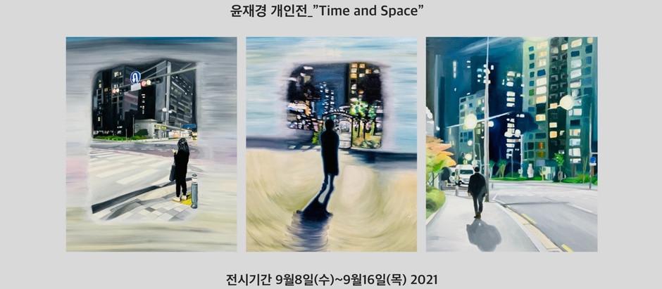 2021. 9. 8 수 – 9. 16 목 시간과 공간 _ Time and Space 윤재경