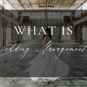 "What is Wedding Management? (and why ""Day-of Coordination Doesn't Exist.)"