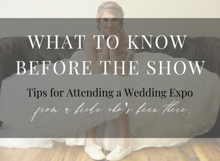 What to Know Before the Show: Tips for Attending a Wedding Expo