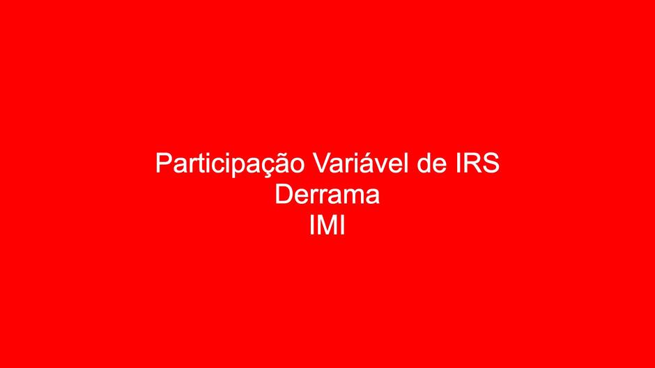 Orçamento 2021 - Participação Variável de IRS, Derrama, IMI
