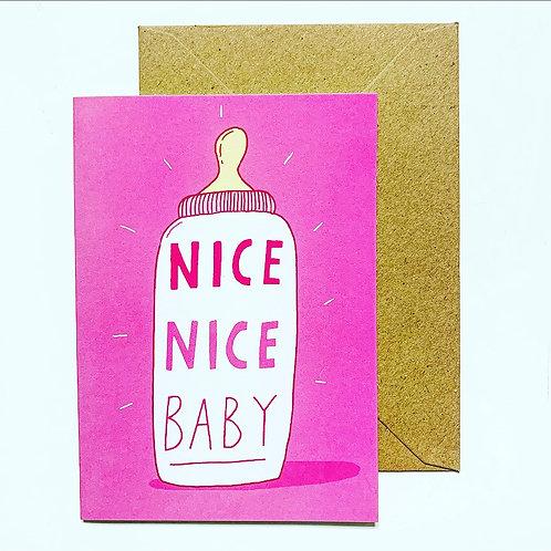 'Nice nice baby' greetings card
