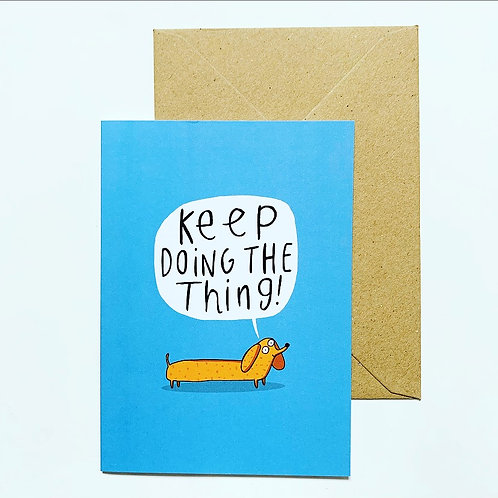 'Keep doing the thing' greetings card
