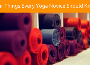 Four Things Every Yoga Novice Should Know.