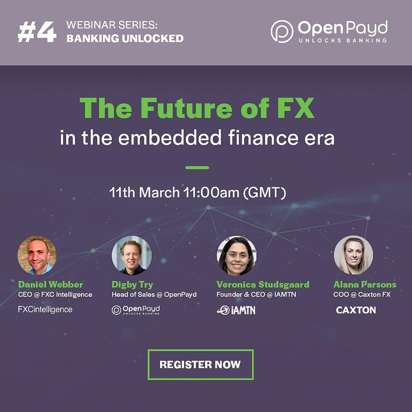 Banking Unlocked Webinar: The future of FX in the embedded finance era