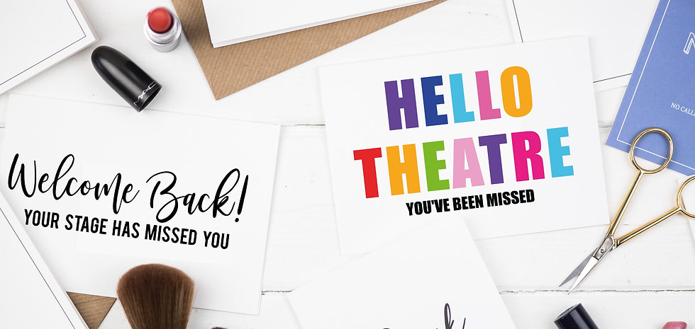 Hello Theatre card you've been missed and Welcome Back Card