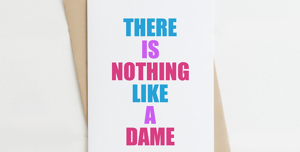 There is Nothing Like a Dame, Greeting Card