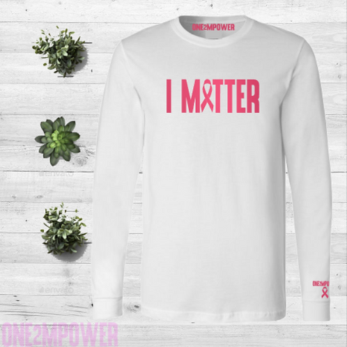 Pink Ribbon I Matter Long Sleeve Tee