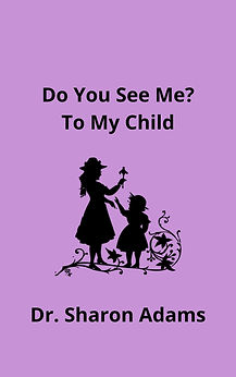 Do You See Me_ To My Child Dr. Sharon Ad