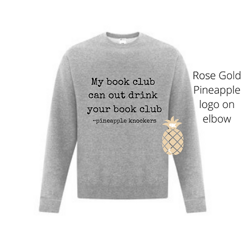 My book club can out drink yours Crewneck