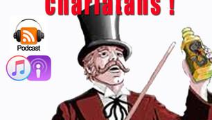 Vous êtes tous des charlatants !!