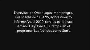 Entrevista de Omar Lopez Montenegro, Presidente de CELANV, sobre nuestro Informe Anual 2020.